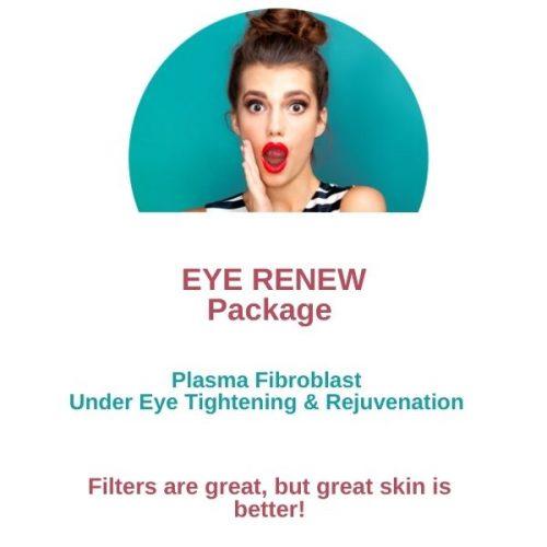 Current Offer – Plasma Fibroblast Eye Renew Package